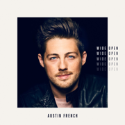 Wide Open - Austin French - Austin French