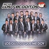Los Gustos Que Me Doy-Banda Los Recoditos