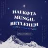 Hai Kota Mungil Bethlehem (Yesus T'Lah Datang) - JPCC Worship