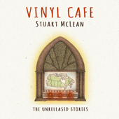 Vinyl Cafe the Unreleased Stories