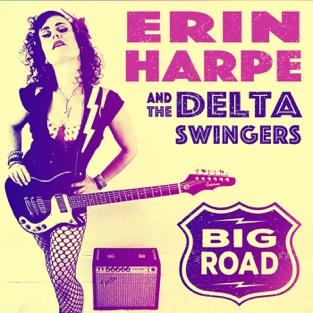 Big Road – Erin Harpe & The Delta Swingers
