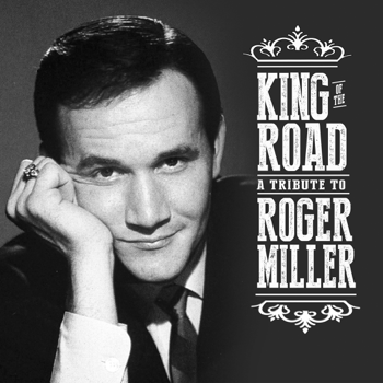King of the Road A Tribute to Roger Miller Various Artists album songs, reviews, credits