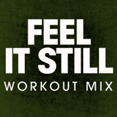 Feel It Still (Workout Remix)