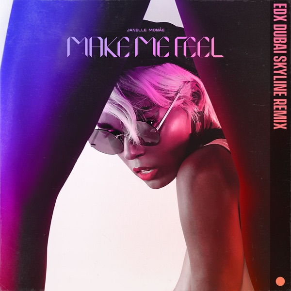 Janelle Monae - Make Me Feel (EDX Mix)