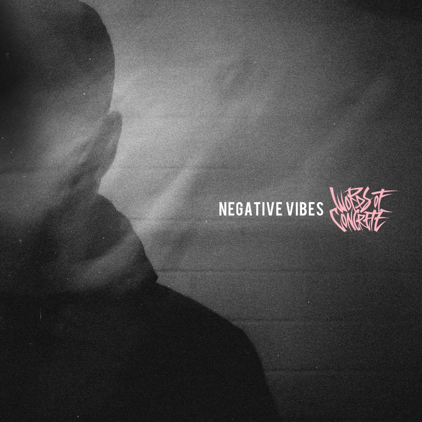 Words of Concrete - Negative Vibes (2018)