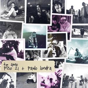 Piso 21 & Paulo Londra - Te Amo