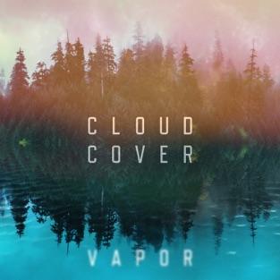 Vapor – Cloud Cover