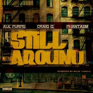 Aul Purpis, Craig G & Phantasm - Stilll Around