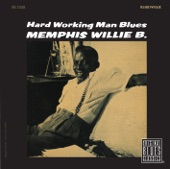 Memphis Willie B. - Hardworking Man Blues - Lonesome Home Blues