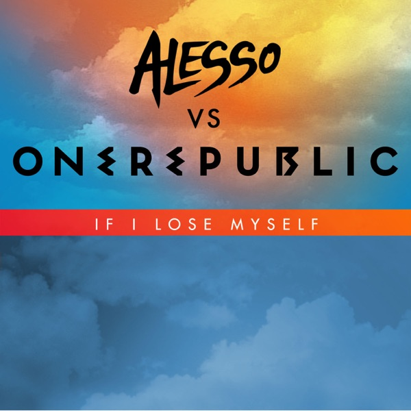 If I Lose Myself (Alesso vs OneRepublic) - Single