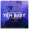 Garry Sandhu - Yeh Baby artwork