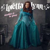 Wouldn't It Be Great-Loretta Lynn