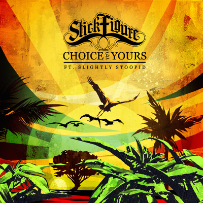 Choice Is Yours (feat. Slightly Stoopid) - Stick Figure song