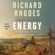 Richard Rhodes - Energy (Unabridged)