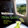 Welcome to MINAS GERAIS - Music from the Heart of the Country - Vários intérpretes