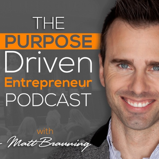 Cover image of The Purpose Driven Entrepreneur with Matt Brauning