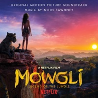 Mowgli: Legend of the Jungle - Official Soundtrack