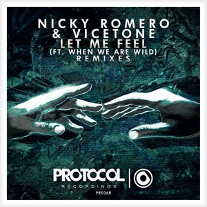 Nicky Romero & Vicetone - Let Me Feel feat. When We Are Wild