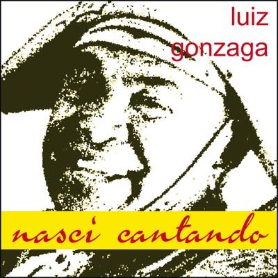 Nasci Cantando - Luiz Gonzaga