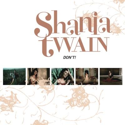 Don't! - Single - Shania Twain
