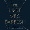 Liv Constantine - The Last Mrs. Parrish  artwork