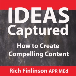 Ideas Captured: How to Create Compelling Content: 13 Verb
