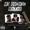 Me Quieren Matar (feat. Anuel AA & Farruko) - Single