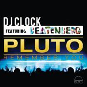 Pluto (Remember You) [feat. Beatenberg] [Radio Edit] - DJ Clock