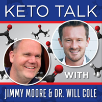 Podcast cover art for Keto Talk With Jimmy Moore & Dr. Will Cole