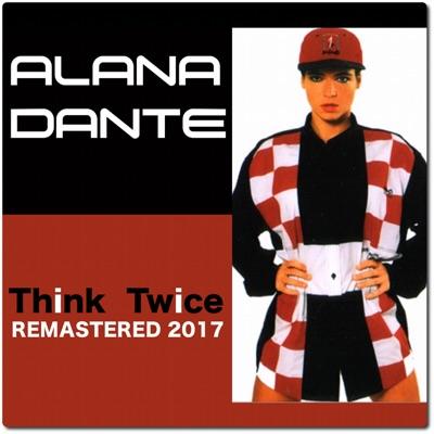 Think Twice (2017 Remaster) - EP - Alana Dante
