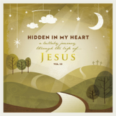 Hidden in My Heart, Vol 3: A Lullaby Journey Through the Life of Jesus