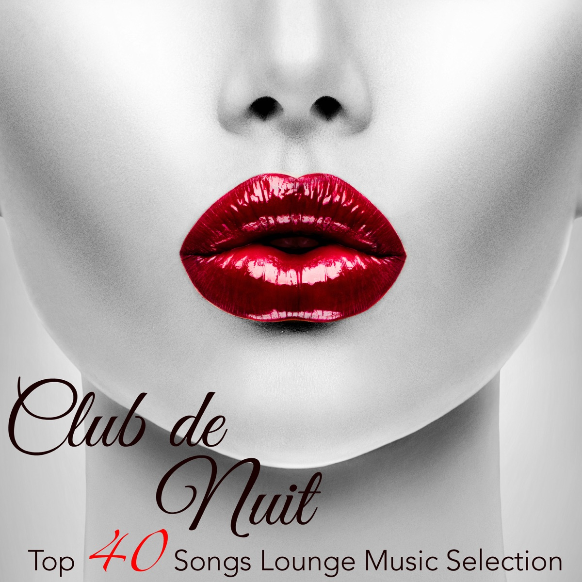 Club de Nuit, Vol  3 - Top 40 Songs Lounge Music Selection