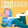 Trang Fødsel - Jeg Er F**n Meg Det Beste Som Har Skjedd Deg artwork