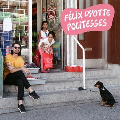 Félix Dyotte– Politesses