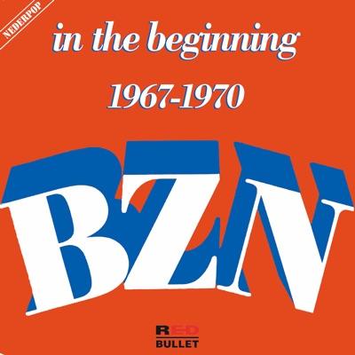 In the Beginning (1967 - 1970) - BZN