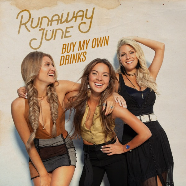 Runaway June - Buy My Own Drinks