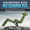 Investing for Beginners: Personal Finance and Real Estate Investing (Unabridged) AudioBook Download