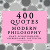 Immanuel Kant, Arthur Schopenhauer, SГёren Kierkegaard & Friedrich Nietzsche - 400 Quotes of Modern Philosophy artwork