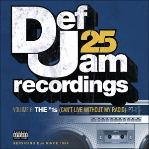 Def Jam 25: Vol. 6 - The #1's (Can't Live Without My Radio), Pt. 1
