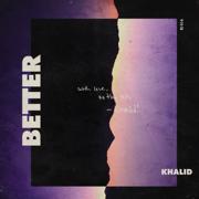 Better - Khalid - Khalid