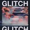 Glitch - Single