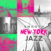 Smooth New York Jazz: Mood Music in Jazz Lounge, Chill Out Night n Day, Bar Jazz Classic, City Bossa Jazz - Background Instrumental Music Collective