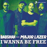 I Wanna Be Free (feat. Major Lazer) - Single