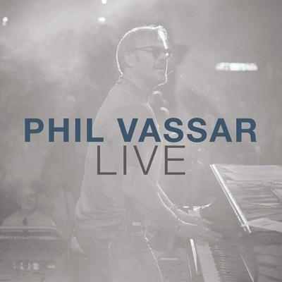 Phil Vassar (Live) - Phil Vassar