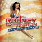 C'mon Laugh You Bastards-Rodney Carrington