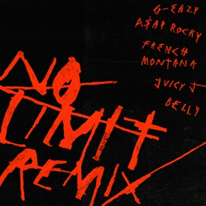 G-Eazy - No Limit feat. A$AP Rocky, French Montana, Juicy J & Belly [Remix]