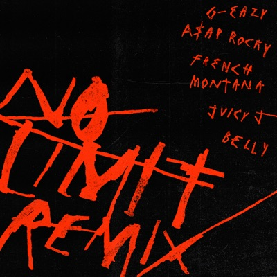 No Limit (feat. A$AP Rocky, French Montana, Juicy J & Belly) [Remix] - Single MP3 Download