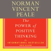 The Power Of Positive Thinking (Abridged)