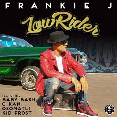 Lowrider (feat. Baby Bash, C Kan, Ozomatli & Kid Frost) - Single - Frankie J