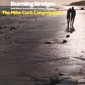 The Mike Curb Congregation - Burning Bridges